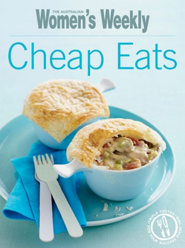 The Australian Women's Weekly Cheap Eats Cookbook